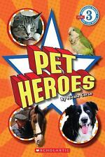 Scholastic Reader Level 3: Pet Heroes by Corse, Nicole, Good Book