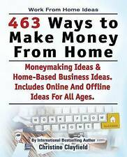 Work From Home Ideas. 463 Ways To Make Money From Home. Moneymaking Ideas &