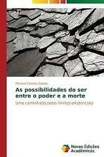 As Possibilidades Do Ser Entre o Poder e a Morte by Ferreira Santos Pamera...