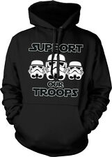 Support Our Troops Stormtroopers Star Wars Funny Evil Hoodie Pullover Sweatshirt