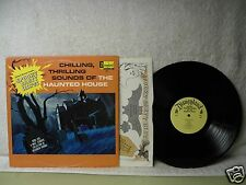 Chilling Thrilling Sounds Of The Haunted House LP Clean 1973 Orig! Halloween