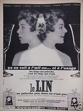 PUBLICITÉ 1957 LE LIN ÇA SE VOIT À L'OEIL NU ET À L'USAGE - ADVERTISING