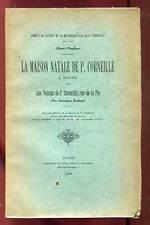 HENRI PAULME: LA MAISON NATALE DE PIERRE CORNEILLE. 1908.