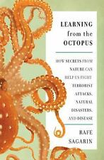 Learning From the Octopus: How Secrets from Nature Can Help Us Fight Terrorist A