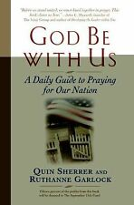 God Be with Us : A Daily Guide to Praying for Our Nation by Ruthanne Garlock...