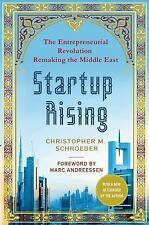 Startup Rising: The Entrepreneurial Revolution Remaking the Middle East Schroed