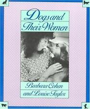 Dogs and Their Women by Barbara E. Cohen and Louise Taylor (1989, Paperback)
