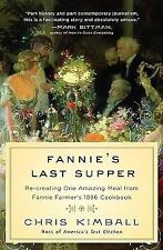 Fannie's Last Supper: Re-creating One Amazing Meal from Fannie Farmer's 1896 Coo
