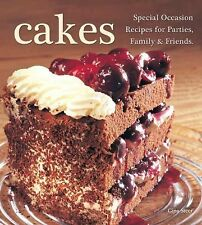CAKES Special Occasion Recipes for Parties, Family & Friends BRAND NEW HARDCOVER