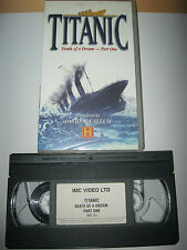 TITANIC: DEATH OF A DREAM - PART ONE VHS VIDEO.  Documentary.