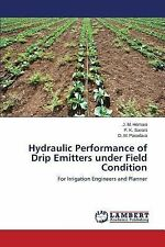 Hydraulic Performance of Drip Emitters under Field Condition by Hemani J M,...