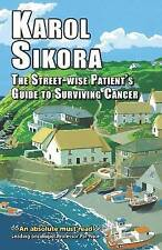 The Street-Wise Patient's Guide to Surviving Cancer,