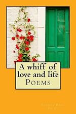A Whiff of Love and Life : Poems by Shobha Rao (2015, Paperback)