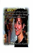 Handmaid of the Lord : Prayers for Newly Single Christian Mothers by Marylou...
