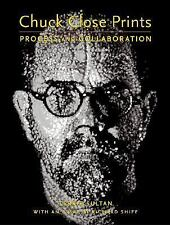 Chuck Close Prints: Process and Collaboration, Sultan, Terrie, Good Book