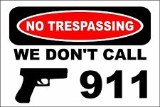 "No Trespassing We Don't Call 911 Handgun 8"" x 12"" Metal Novelty Sign Aluminum"