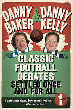Classic Football Debates Settled Once and For All, Vol.1: v. 1, Danny Baker, Dan