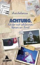 chantalismus - Achtung, Kinder mit schlimmen Namen an Bord!