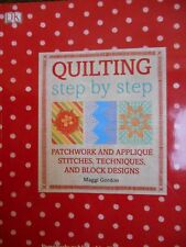 Quilting Step by Step: Patchwork and applique stitches and techniques new