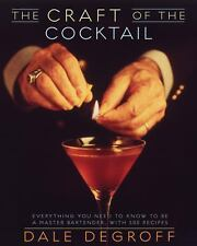 The Craft of the Cocktail: Everything You Need to Know to Be a Master -ExLibrary