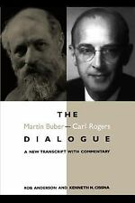 SUNY Series in Communication Studies: The Martin Buber - Carl Rogers Dialogue...