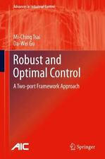 Robust and Optimal Control : A Two-Port Framework Approach by Da-Wei Gu and...