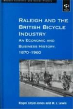 Raleigh and the British Bicycle Industry: An Economic and Business History, 1870