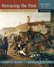Retracing the Past Vol. I : Readings in the History of the American People by...