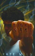 Fight Game Bk, 1 by Kate Wild (2007, Hardcover)