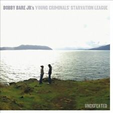 Undefeated [4/14] * by Bobby Bare, Jr.'s Young Criminals' Starvation...