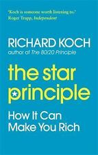 The Star Principle : How It Can Make You Rich by Richard Koch (2010, Paperback)