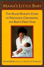 Mama's Little Baby: The Black Woman's Guide to Pregnancy, Childbirth, and Baby's