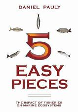 5 Easy Pieces: The Impact of Fisheries on Marine Ecosystems (The State of the Wo