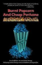 Burnt Popcorn and Cheap Perfume by Thomas C. Archer (2007, Paperback)