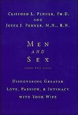 Men and Sex : Discovering Greater Love, Passion and Intimacy with Your Wife...