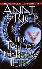 The Tale of the Body Thief (Vampire Chronicles) Rice, Anne Mass Market Paperbac