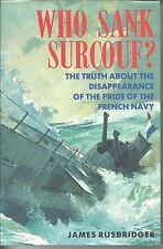 Who Sank Surcouf? by Rusbridger 1991 1st Edit Hc French Submarine vanished WWII
