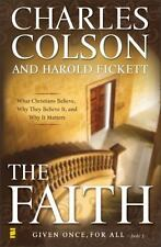 The Faith: What Christians Believe, Why They Believe It, and Why It Matters Col