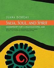 Salsa, Soul, and Spirit : Leadership for a Multicultural Age by Juana Bordas