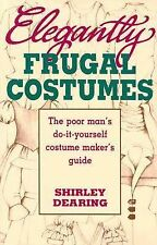 Elegantly Frugal Costumes: The Poor Man's Do-It-Yourself Costume Maker-ExLibrary