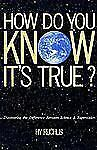 Young Readers: How Do You Know It's True? : Discovering the Difference...