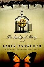 The Quality of Mercy a Novel by Barry Unsworth(2012, Hardcover)