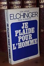 Léon Arthur Elchinger Archevêque de Strasbourg JE PLAIDE POUR L'HOMME