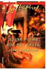 Sugar Plums for Dry Creek (Dry Creek Series #8) (Love Inspired #329), Janet Tron