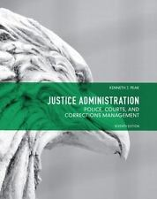 Justice Administration: Police, Courts and Corrections Management 7th Edition