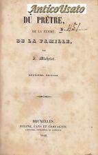 DU PRETRE DE LA FEMME DE LA FAMILLE di F. Michelet 1846 Meline Cans et compagnie