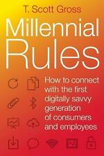Millennial Rules: How to Connect with the First Digitally Savvy Generation of Co