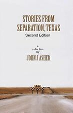 Stories from Separation, Texas by John J. Asher (2012, Paperback)