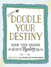 Doodle Your Destiny: Draw Your Dreams into Reality by Lester, Meera