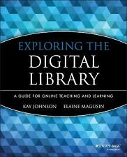 Exploring the Digital Library : A Guide for Online Teaching & Learning 3